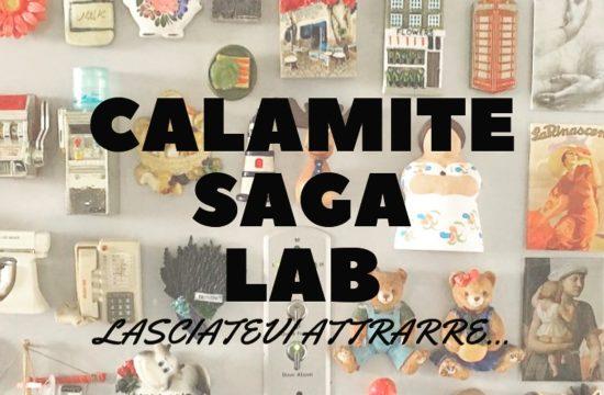 CALAMITE SAGA LAB SABATO 2 FEBBRAIO 2019!  LASCIATI ATTRARRE…